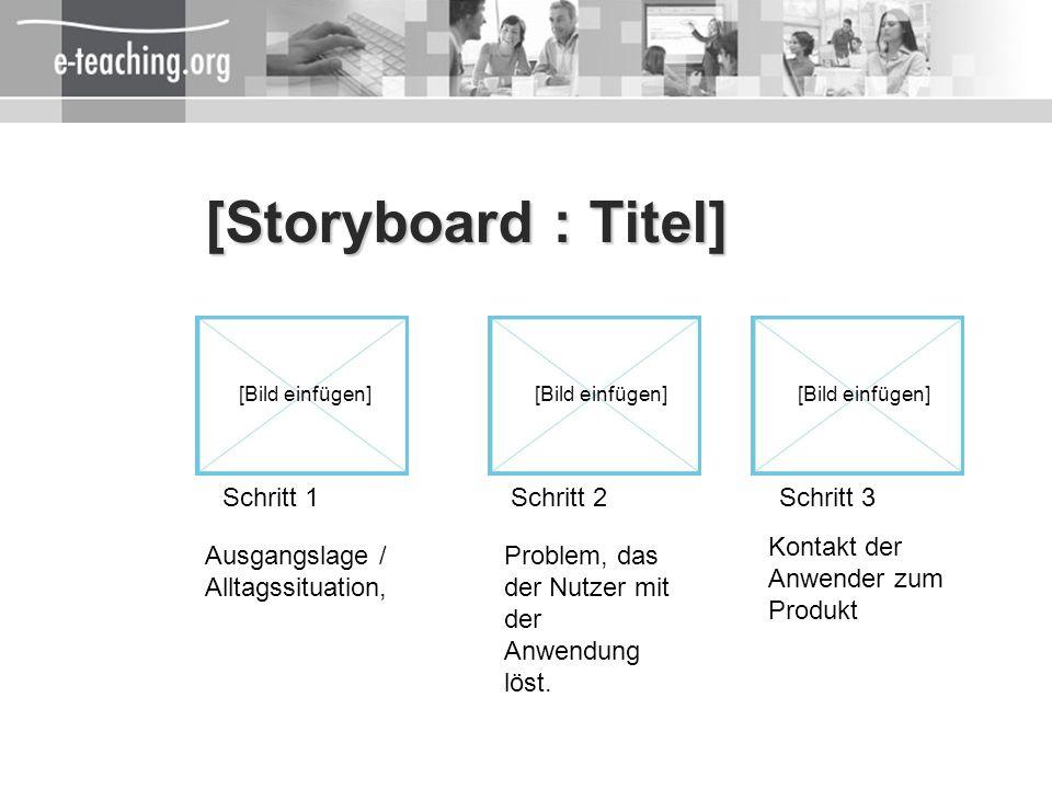 [Storyboard : Titel] Schritt 1 Schritt 2 Schritt 3